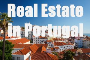 Real Estate in Portugal – Tips for Buying and Selling Properties In Portugal
