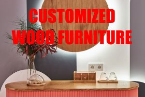 The Awesome Perks Of Customized Wood Furniture and Decor