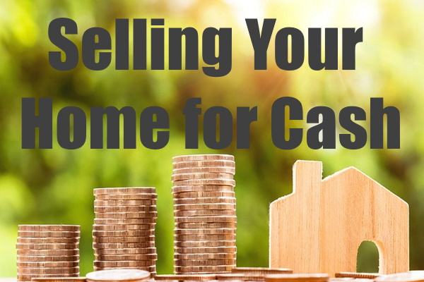 Selling Your Home for Cash