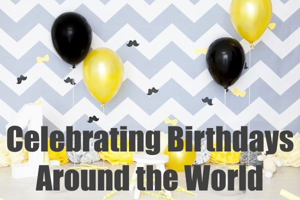 BIRTHDAYS ACROSS THE WORLD
