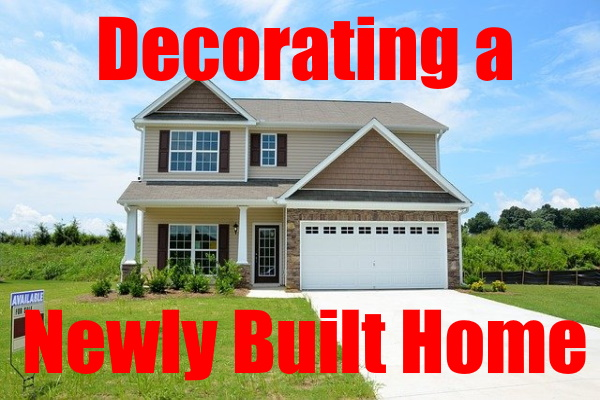 Decorate a Newly-Built House