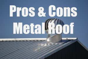 Pros and Cons of a Metal Roof