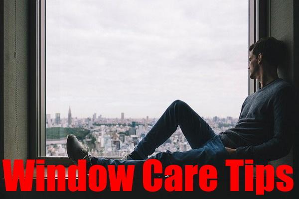 Window Care Tips