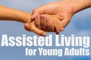 Assisted Living For Young Adults